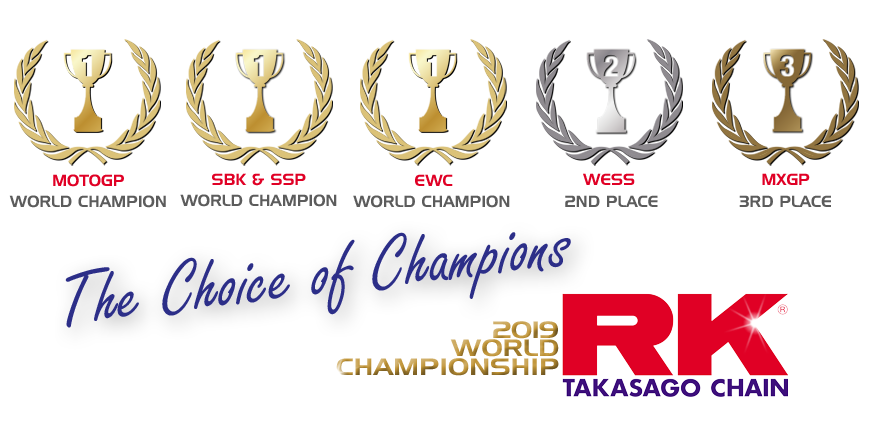 RK CHAIN 2019 World Championship MotoGP SBK SSP EWC WESS MXGP